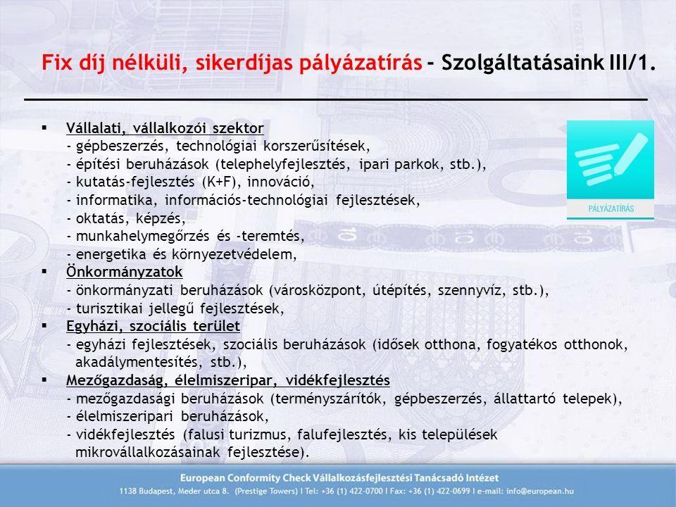 Fix díj nélküli, sikerdíjas pályázatírás - Szolgáltatásaink III/1.