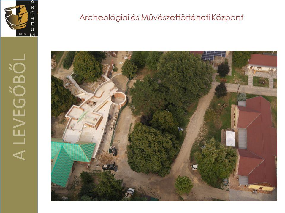 A LEVEGŐBŐL Archeológiai és Művészettörténeti Központ