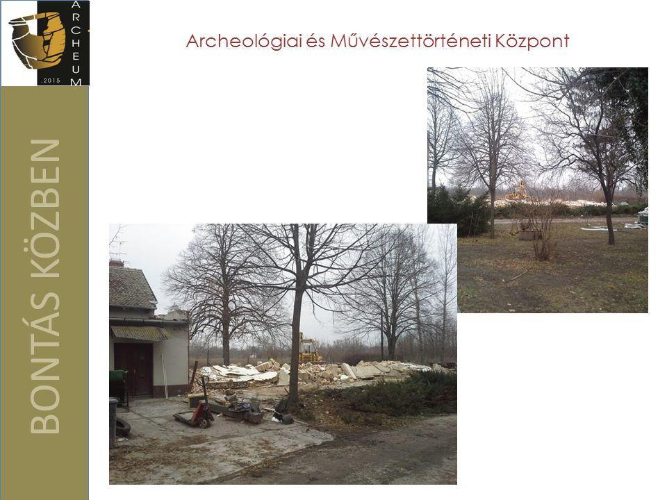 BONTÁS KÖZBEN Archeológiai és Művészettörténeti Központ