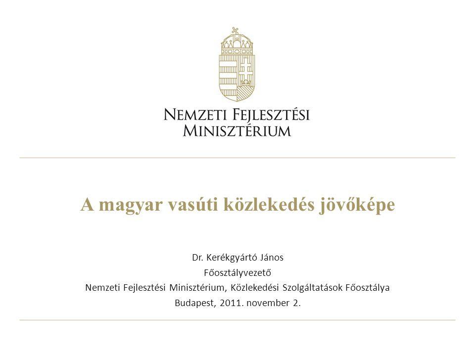 A magyar vasúti közlekedés jövőképe Dr.