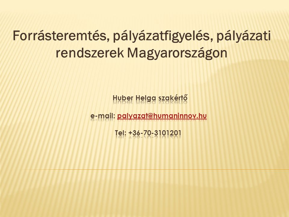 Forrásteremtés, pályázatfigyelés, pályázati rendszerek Magyarországon