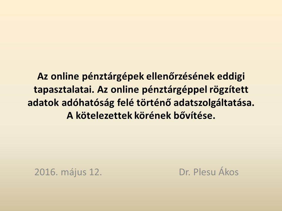 Az online pénztárgépek ellenőrzésének eddigi tapasztalatai. Az online pénztárgéppel rögzített adatok adóhatóság felé történő adatszolgáltatása. A köte