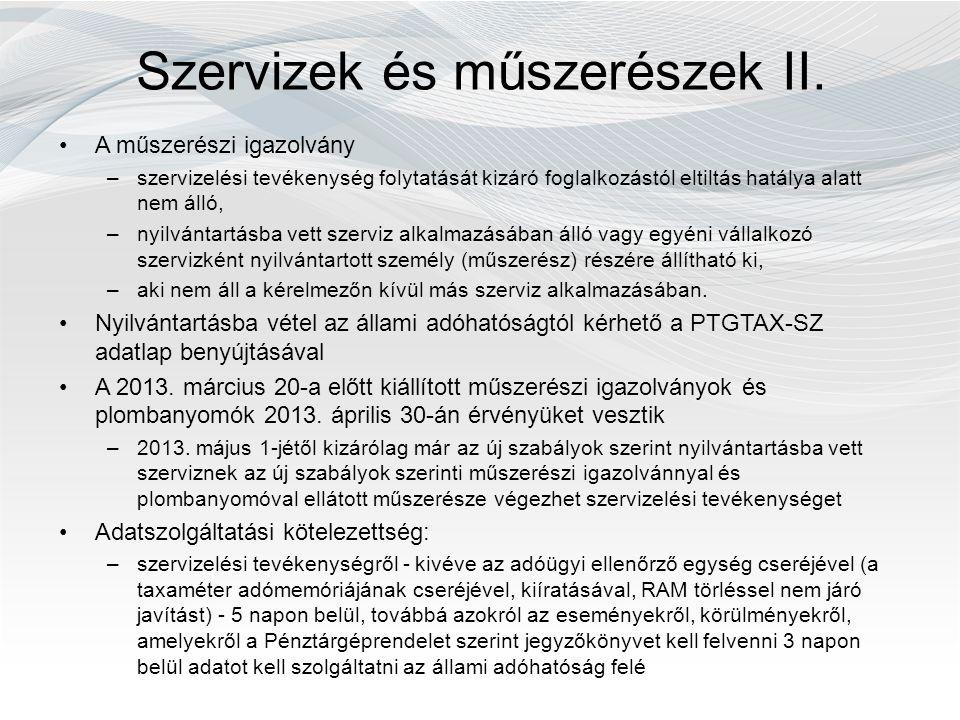 Szervizek és műszerészek II. A műszerészi igazolvány –szervizelési tevékenység folytatását kizáró foglalkozástól eltiltás hatálya alatt nem álló, –nyi