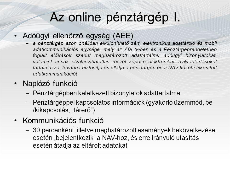 Az online pénztárgép I. Adóügyi ellenőrző egység (AEE) –a pénztárgép azon önállóan elkülöníthető zárt, elektronikus adattároló és mobil adatkommunikác