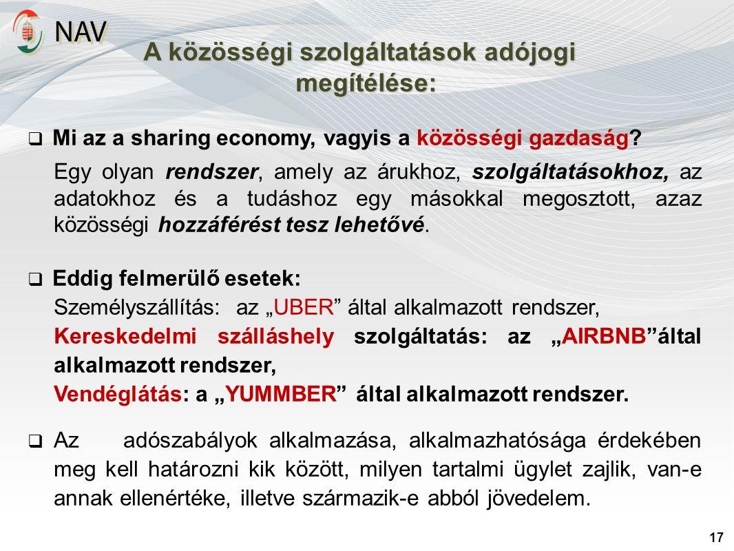 17 A közösségi szolgáltatások adójogi megítélése:  Mi az a sharing economy, vagyis a közösségi gazdaság? Egy olyan rendszer, amely az árukhoz, szolgá