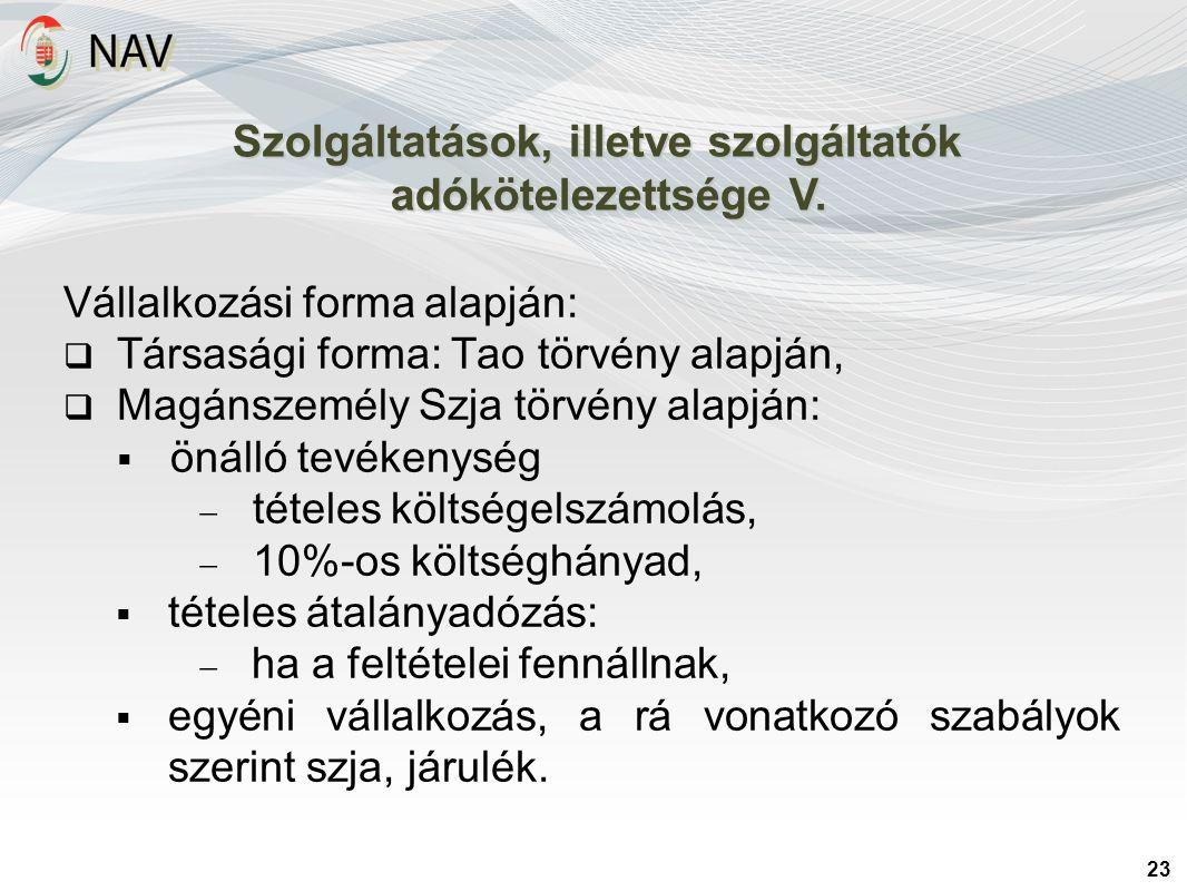 23 Szolgáltatások, illetve szolgáltatók adókötelezettsége V.