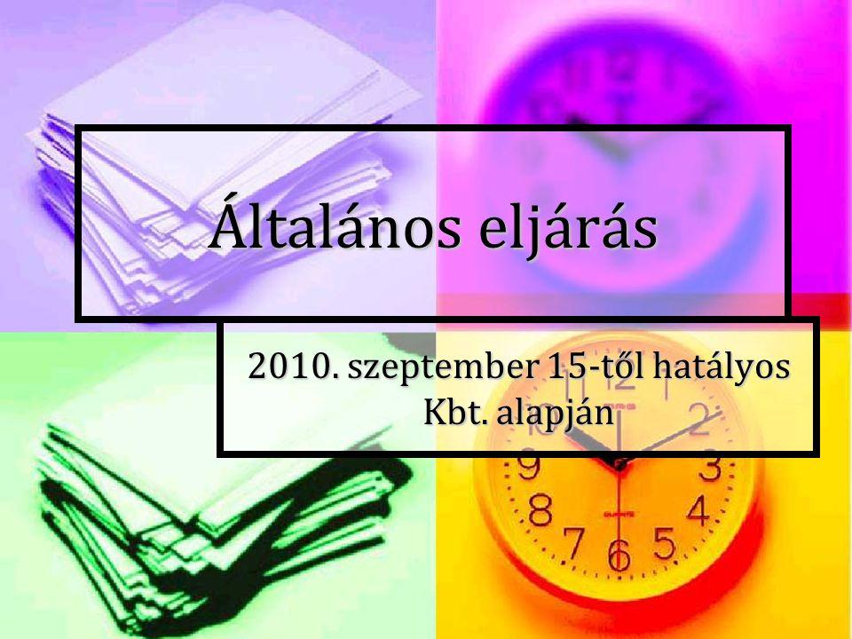 Általános eljárás 2010. szeptember 15-től hatályos Kbt. alapján