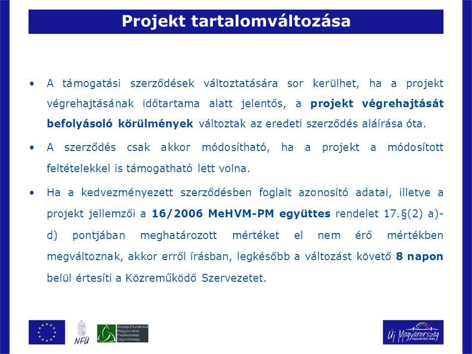 Projekt tartalomváltozása A támogatási szerződések változtatására sor kerülhet, ha a projekt végrehajtásának időtartama alatt jelentős, a projekt végrehajtását befolyásoló körülmények változtak az eredeti szerződés aláírása óta.