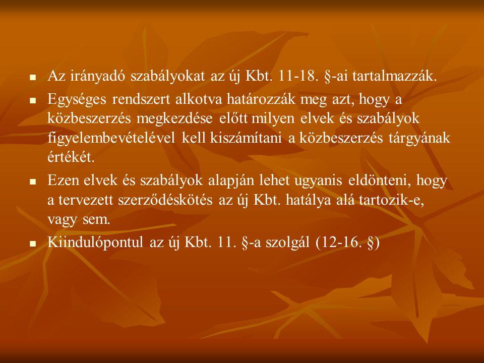 Az irányadó szabályokat az új Kbt. 11-18. §-ai tartalmazzák.