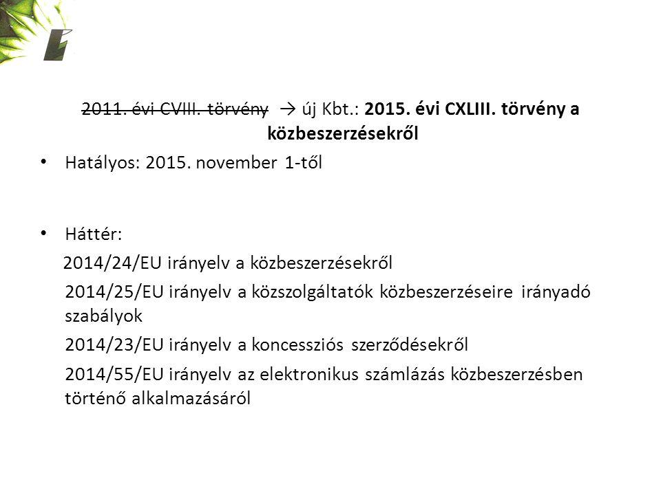 2011. évi CVIII. törvény → új Kbt.: 2015. évi CXLIII.
