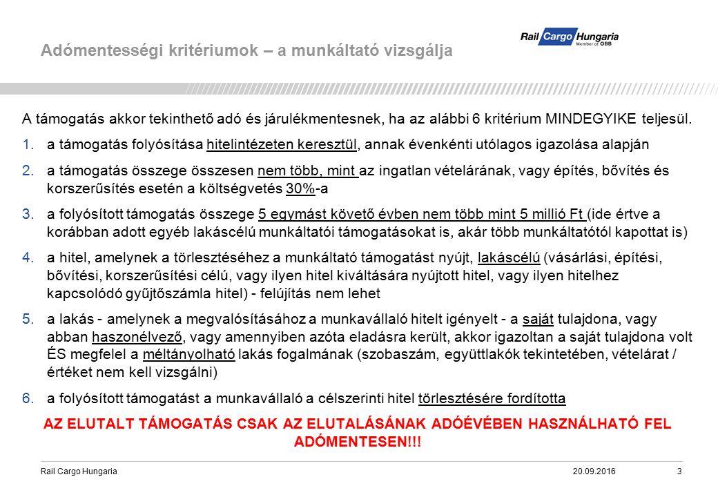 Rail Cargo Hungaria Adómentességi kritériumok – a munkáltató vizsgálja 20.09.20163 A támogatás akkor tekinthető adó és járulékmentesnek, ha az alábbi 6 kritérium MINDEGYIKE teljesül.