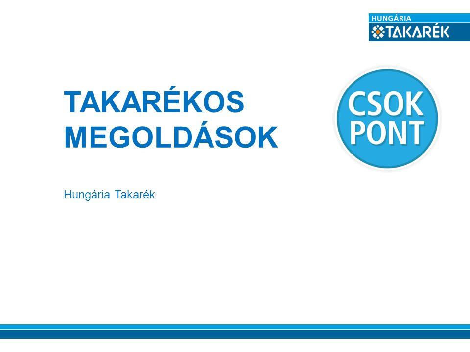 TAKARÉKOS MEGOLDÁSOK Hungária Takarék