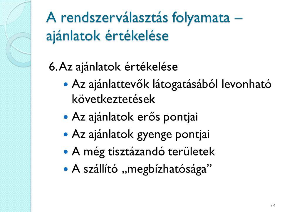 A rendszerválasztás folyamata – ajánlatok értékelése 6.