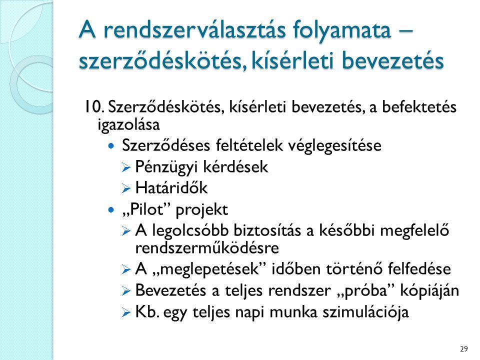 A rendszerválasztás folyamata – szerződéskötés, kísérleti bevezetés 10.