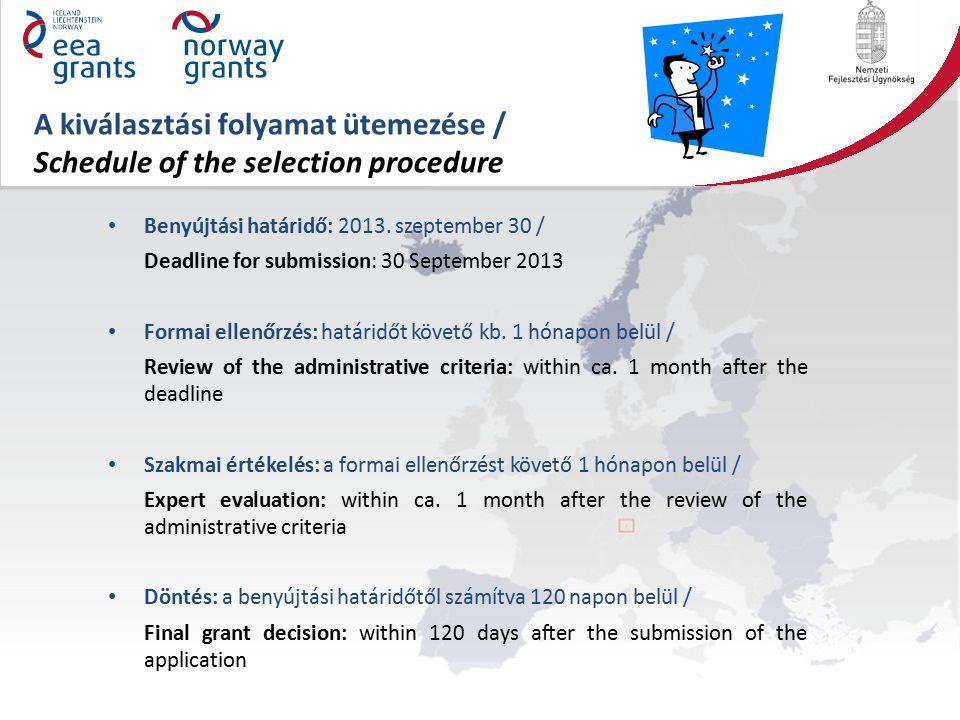 A kiválasztási folyamat ütemezése / Schedule of the selection procedure Benyújtási határidő: 2013.