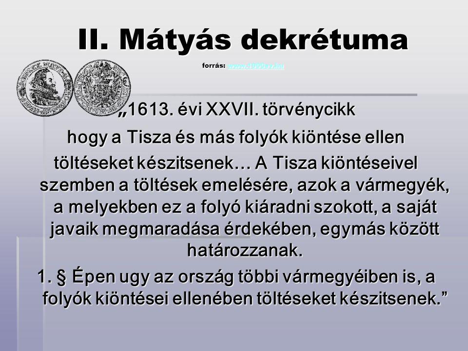 """II.Mátyás dekrétuma forrás: www.1000ev.hu www.1000ev.hu """"1613."""