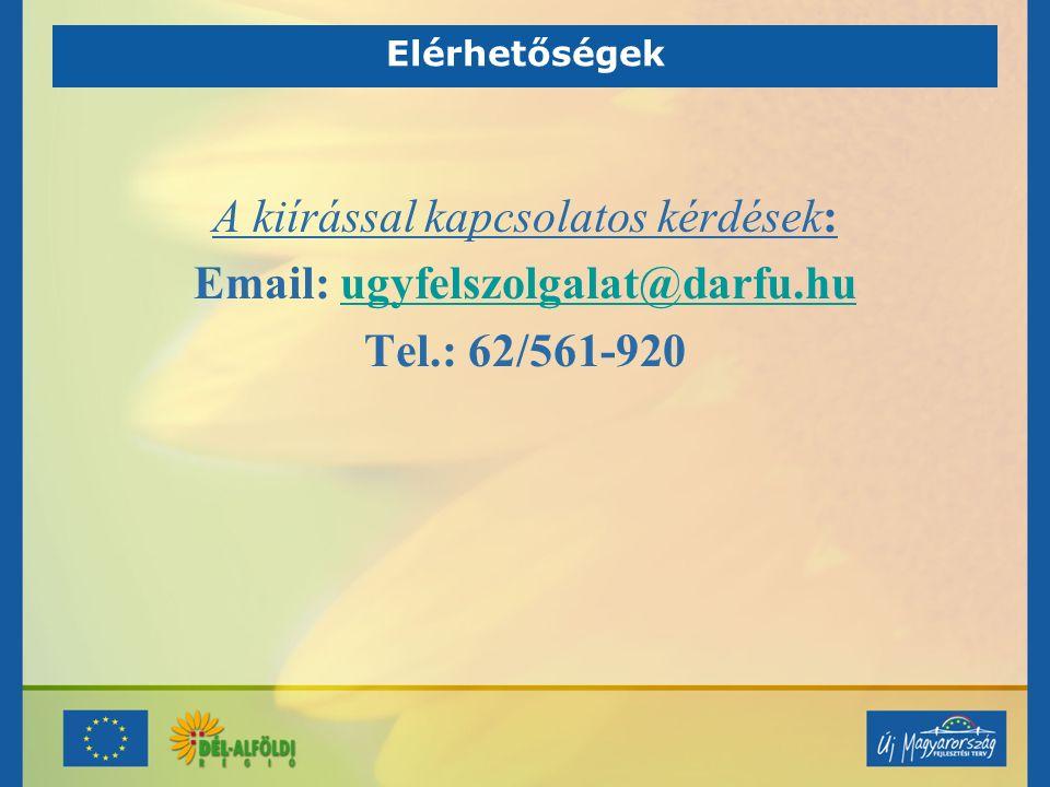 Elérhetőségek A kiírással kapcsolatos kérdések: Email: ugyfelszolgalat@darfu.huugyfelszolgalat@darfu.hu Tel.: 62/561-920