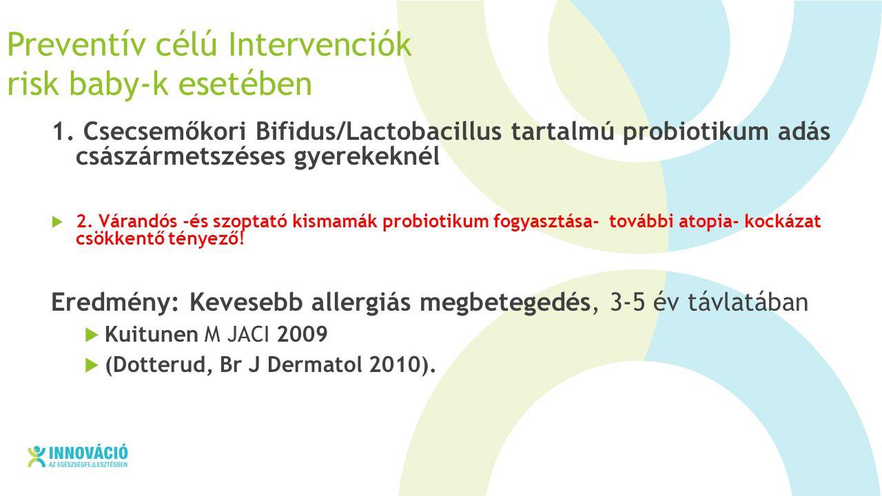 Preventív célú Intervenciók risk baby-k esetében 1.