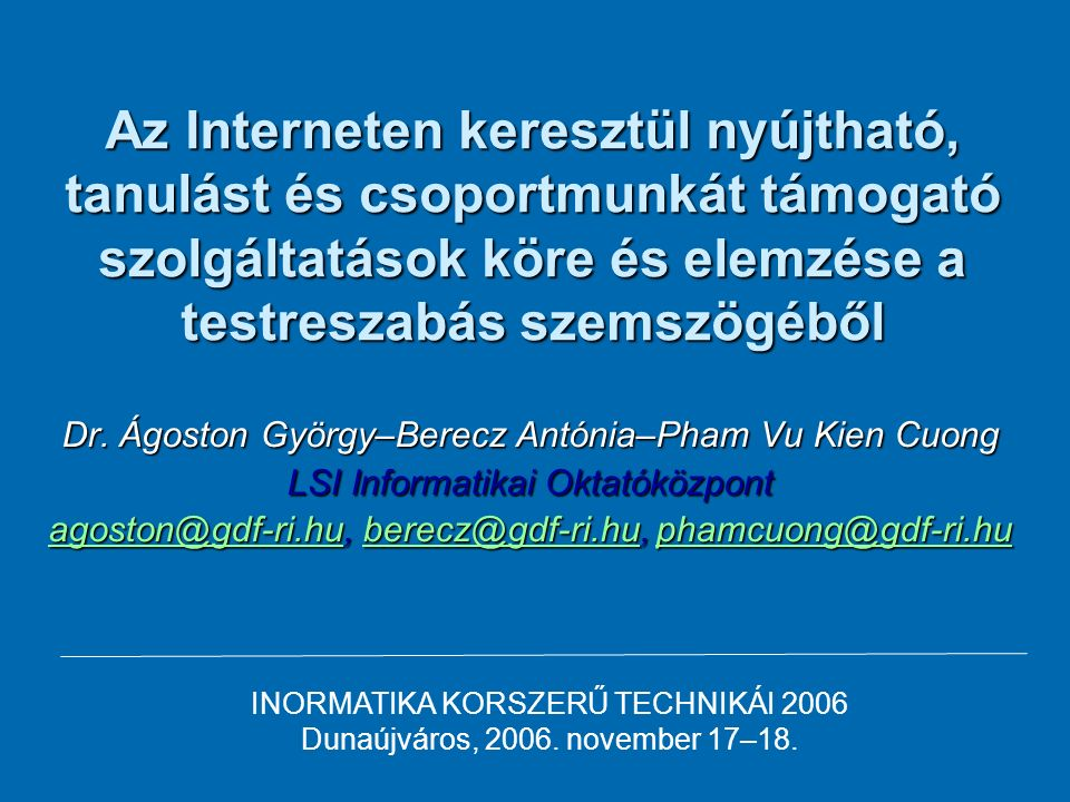 Az Interneten keresztül nyújtható, tanulást és csoportmunkát támogató szolgáltatások köre és elemzése a testreszabás szemszögéből Dr.