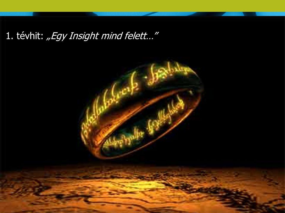 """14 1. tévhit: """"Egy Insight mind felett…"""