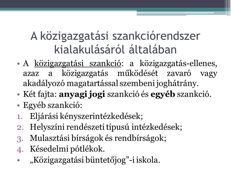 A közigazgatási szankciórendszer kifejlődése a magyar jogban A közigazgatási szankciórendszer 1955 előtt:  Egységes közjogi szankció: büntetőjog.