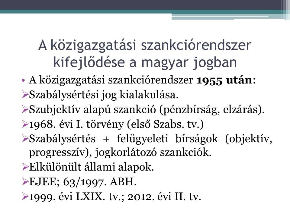 A közigazgatási intézkedések Anyagi jogi szankcionáló intézkedés.
