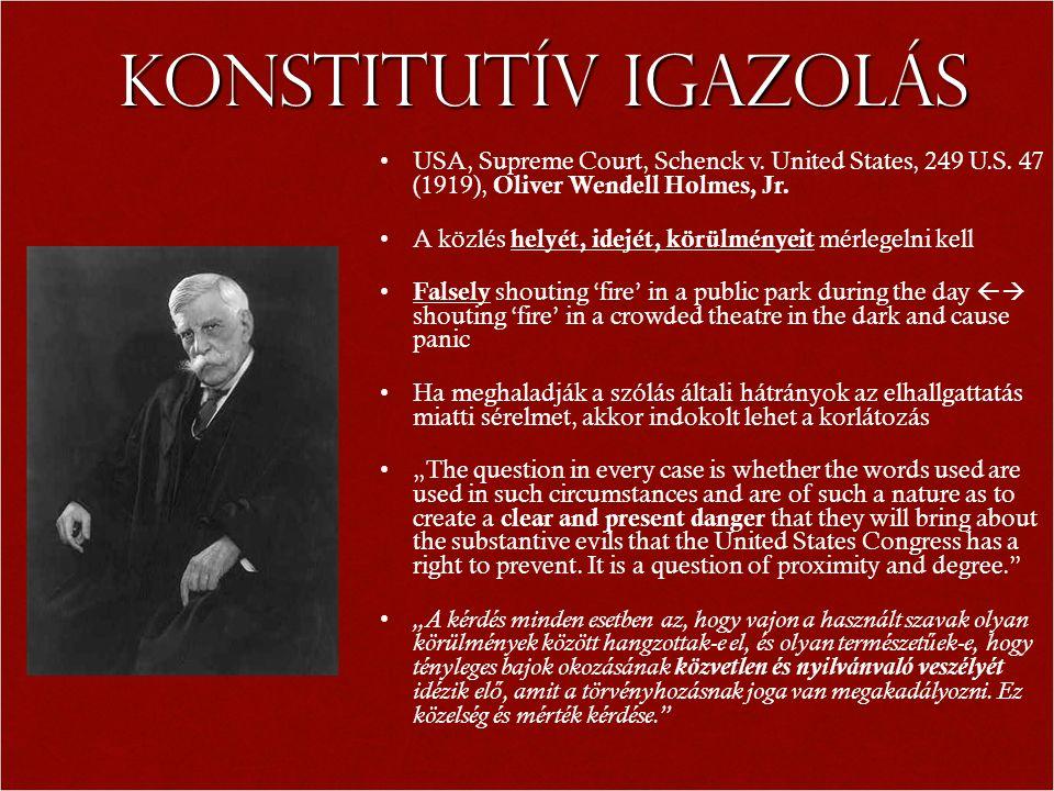 Konstitutív igazolás USA, Supreme Court, Schenck v. United States, 249 U.S. 47 (1919), Oliver Wendell Holmes, Jr. A közlés helyét, idejét, körülményei