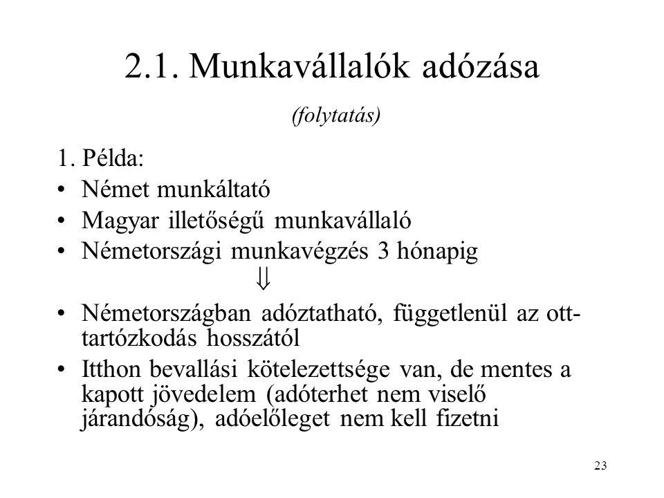 23 2.1. Munkavállalók adózása (folytatás) 1.
