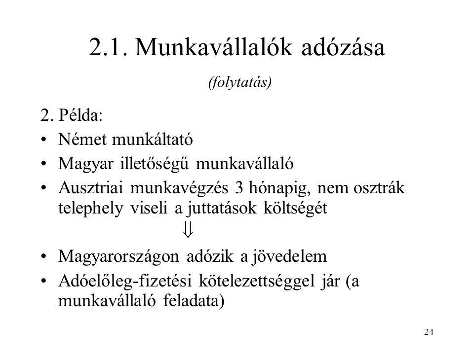 24 2.1. Munkavállalók adózása (folytatás) 2.