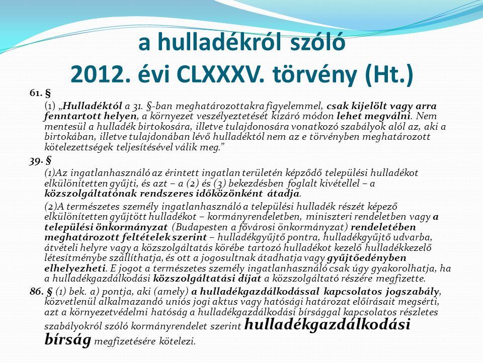 a hulladékról szóló 2012. évi CLXXXV. törvény (Ht.) 61.