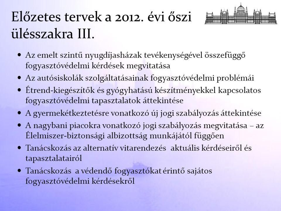 Előzetes tervek a 2012. évi őszi ülésszakra III.
