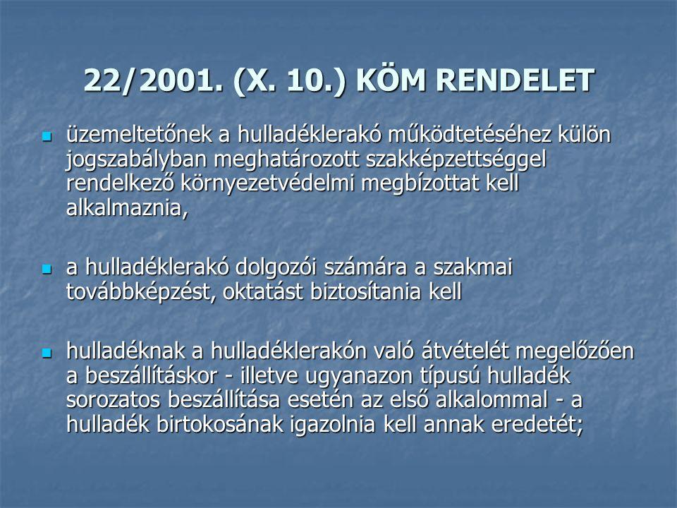 22/2001. (X. 10.) KÖM RENDELET üzemeltetőnek a hulladéklerakó működtetéséhez külön jogszabályban meghatározott szakképzettséggel rendelkező környezetv