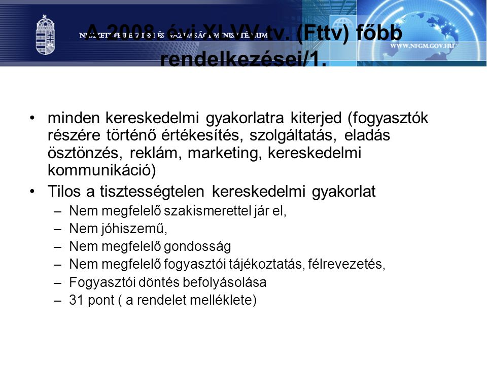 A 2008. évi XLVV.tv. (Fttv) főbb rendelkezései/1.