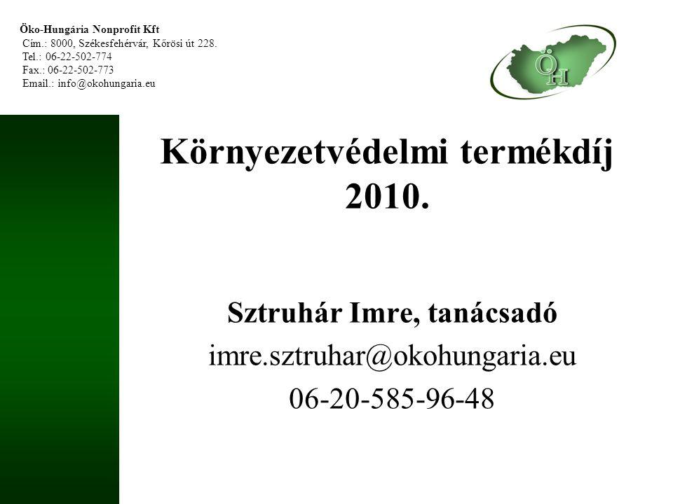Öko-Hungária Nonprofit Kft Cím.: 8000, Székesfehérvár, Kőrösi út 228.