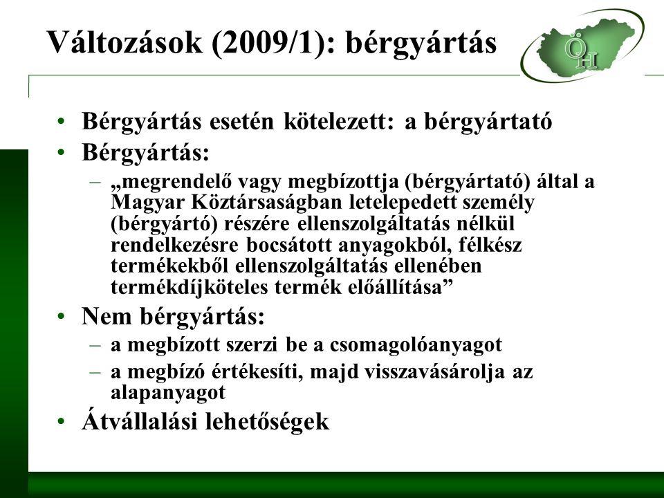 """Változások (2009/1): bérgyártás Bérgyártás esetén kötelezett: a bérgyártató Bérgyártás: –""""megrendelő vagy megbízottja (bérgyártató) által a Magyar Köztársaságban letelepedett személy (bérgyártó) részére ellenszolgáltatás nélkül rendelkezésre bocsátott anyagokból, félkész termékekből ellenszolgáltatás ellenében termékdíjköteles termék előállítása Nem bérgyártás: –a megbízott szerzi be a csomagolóanyagot –a megbízó értékesíti, majd visszavásárolja az alapanyagot Átvállalási lehetőségek"""
