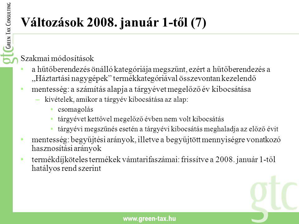 """www.green-tax.hu Változások 2008. január 1-től (7) Szakmai módosítások a hűtőberendezés önálló kategóriája megszűnt, ezért a hűtőberendezés a """"Háztart"""