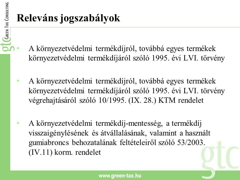 www.green-tax.hu Releváns jogszabályok A környezetvédelmi termékdíjról, továbbá egyes termékek környezetvédelmi termékdíjáról szóló 1995.