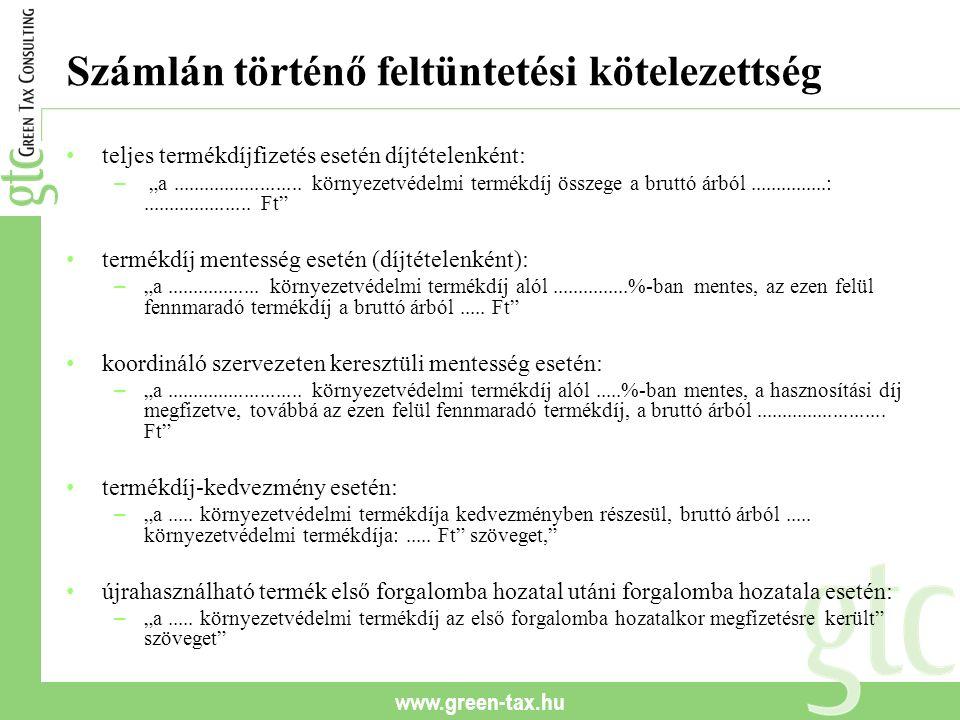 """www.green-tax.hu Számlán történő feltüntetési kötelezettség teljes termékdíjfizetés esetén díjtételenként: – """"a........................."""