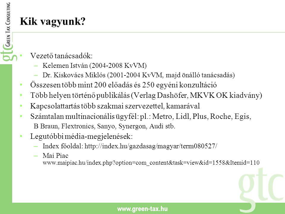 www.green-tax.hu Kik vagyunk? Vezető tanácsadók: – Kelemen István (2004-2008 KvVM) – Dr. Kiskovács Miklós (2001-2004 KvVM, majd önálló tanácsadás) Öss