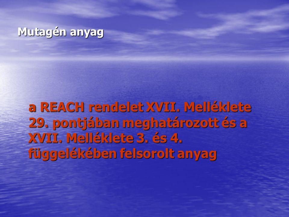 Mutagén anyag a REACH rendelet XVII. Melléklete 29.