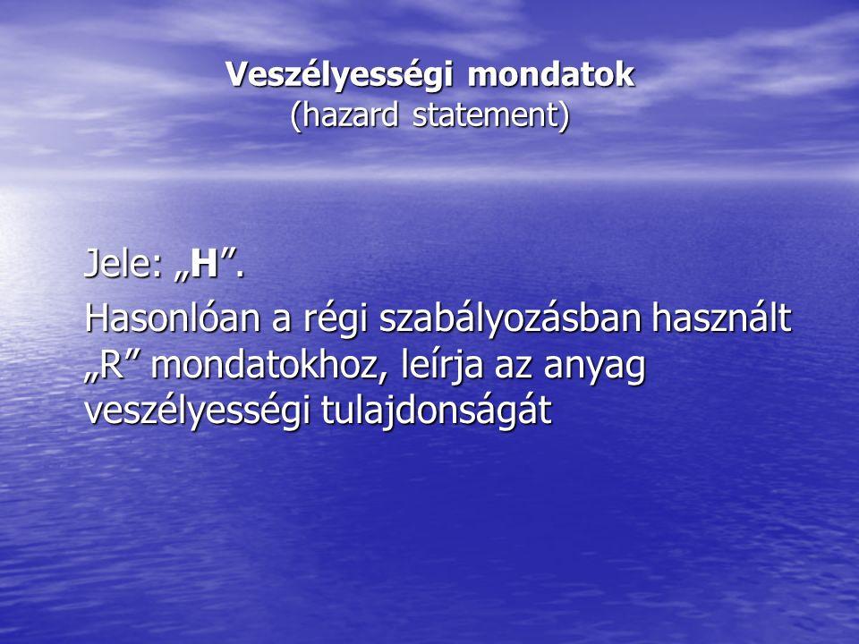 """Veszélyességi mondatok (hazard statement) Jele: """"H ."""