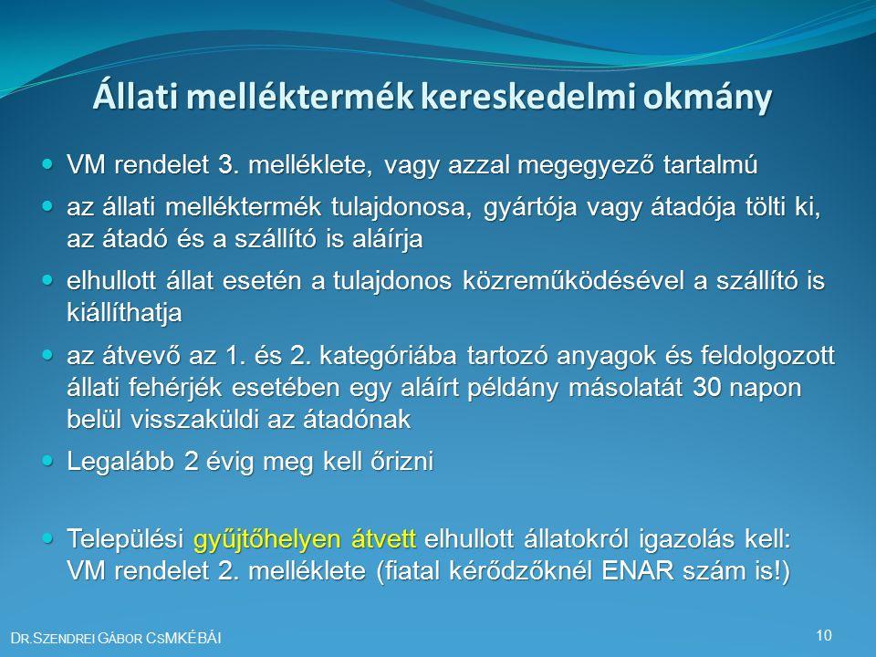 Állati melléktermék kereskedelmi okmány 10 D R.S ZENDREI G ÁBOR C S MKÉBÁI VM rendelet 3.