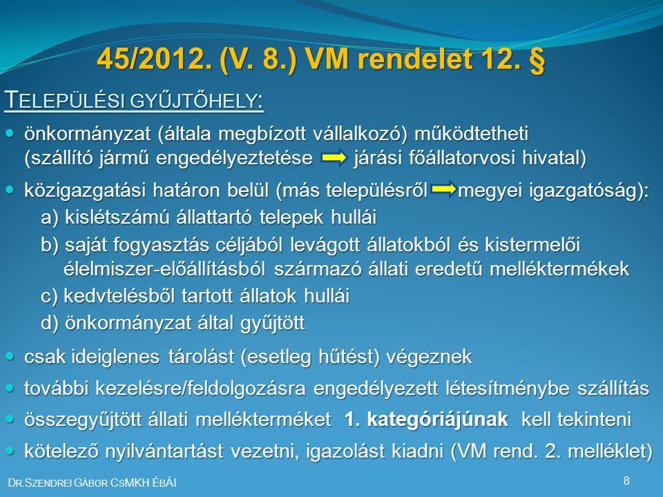 45/2012. (V. 8.) VM rendelet 12.