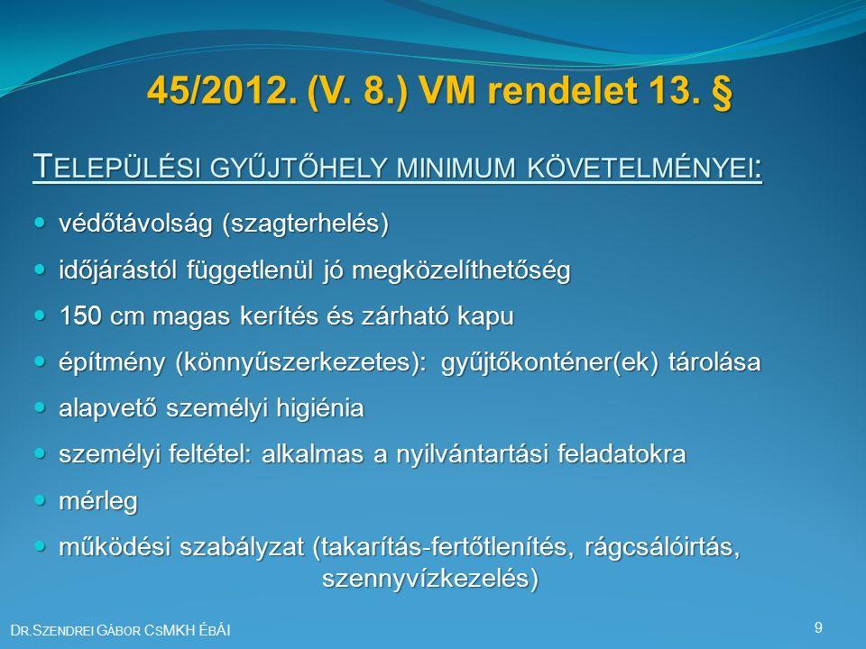 45/2012. (V. 8.) VM rendelet 13.