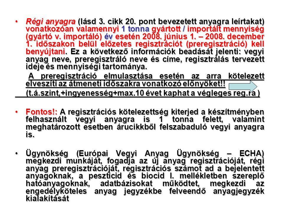 Régi anyagra (lásd 3. cikk 20.