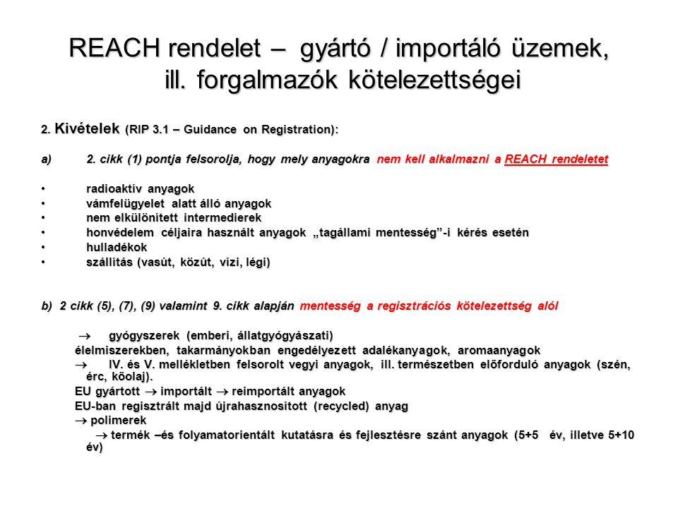 REACH rendelet – gyártó / importáló üzemek, ill. forgalmazók kötelezettségei 2.