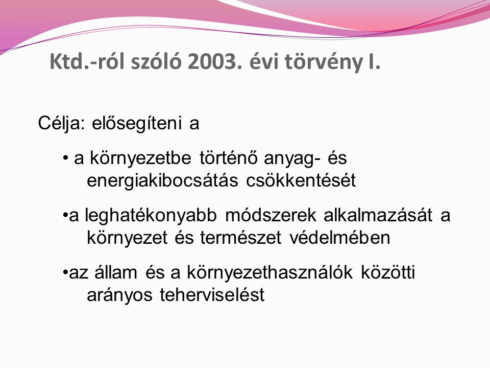 Ktd.-ról szóló 2003.évi törvény I.