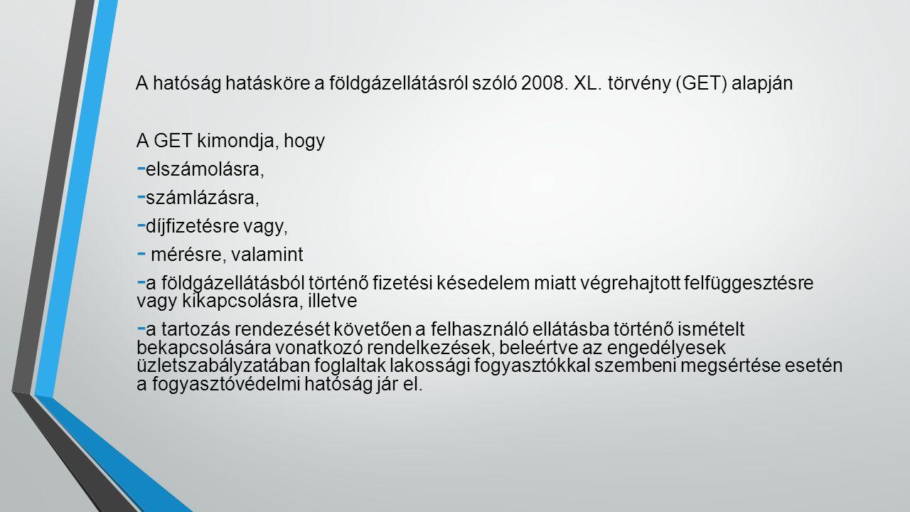A hatóság hatásköre a földgázellátásról szóló 2008.
