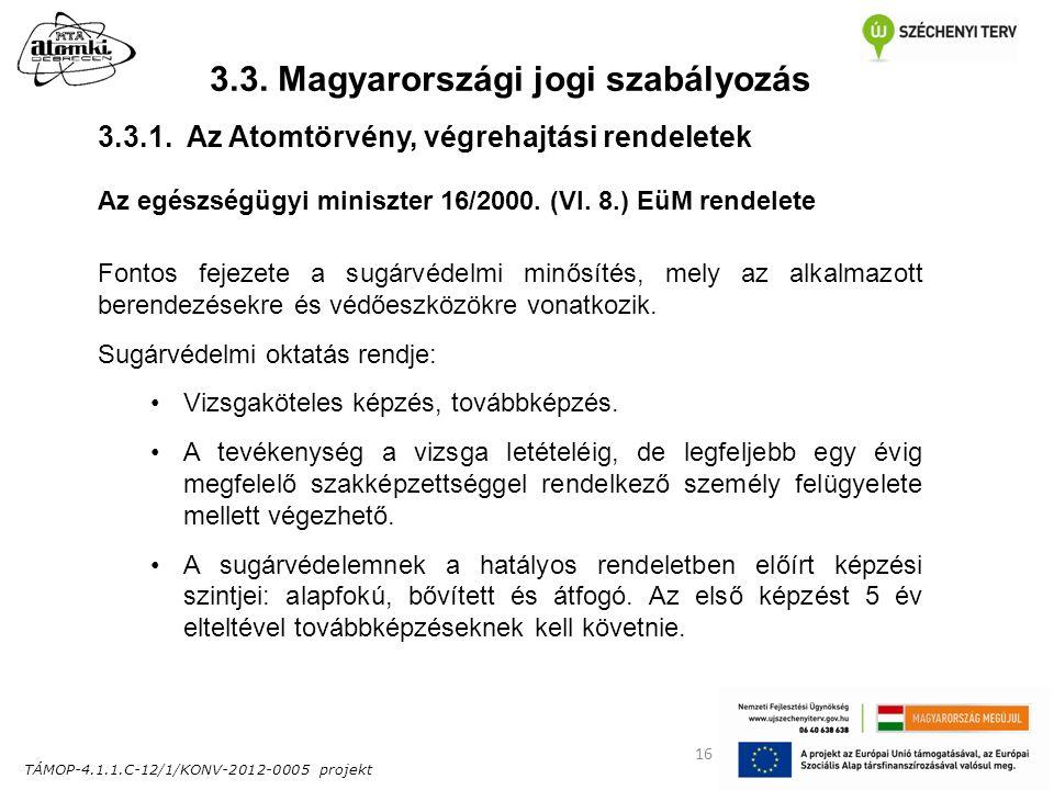 TÁMOP-4.1.1.C-12/1/KONV-2012-0005 projekt 16 3.3. Magyarországi jogi szabályozás Az egészségügyi miniszter 16/2000. (VI. 8.) EüM rendelete Fontos feje