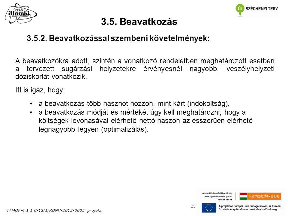 TÁMOP-4.1.1.C-12/1/KONV-2012-0005 projekt 25 3.5. Beavatkozás A beavatkozókra adott, szintén a vonatkozó rendeletben meghatározott esetben a tervezett
